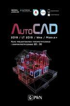 Okładka książki AutoCAD 2019 / LT 2019 / Web / Mobile+