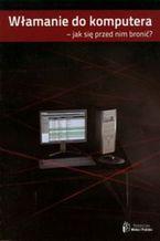 Okładka książki Włamanie do komputera - jak się przed nim bronić