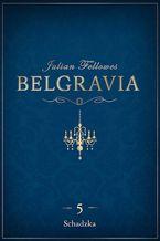 Belgravia Schadzka - odcinek 5