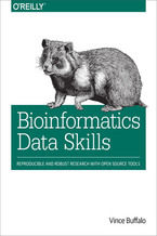 Okładka książki Bioinformatics Data Skills. Reproducible and Robust Research with Open Source Tools