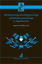 Od klasycznego do zintegrowanego zarządzania procesowego w organizacjach
