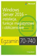 Egzamin 70-740: Windows Server 2016 - Instalacja, funkcje magazynowe i obliczeniowe