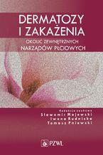 Dermatozy i zakażenia okolic zewnętrznych narządów płciowych