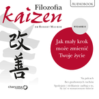Filozofia Kaizen. Jak mały krok może zmienić Twoje życie. II wydanie