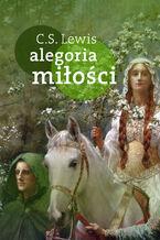 Alegoria miłości. Studium tradycji średniowiecza
