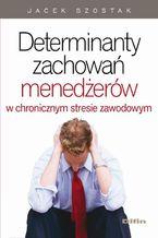 Determinanty zachowań menedżerów w chronicznym stresie zawodowym