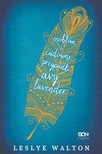Osobliwe i cudowne przypadki Avy Lavender