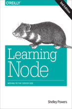 Okładka książki Learning Node. Moving to the Server-Side. 2nd Edition