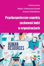 Psychospołeczne aspekty zachowań ludzi w organizacjach