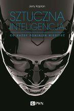 Okładka książki Sztuczna inteligencja. Co każdy powinien wiedzieć