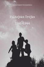 Hultajska Trójka 19411946
