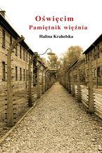 Oświęcim. Pamiętnik więźnia