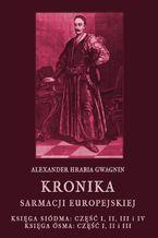 Kronika Sarmacji Europejskiej. Księga Siódma. Część I, II, III i IV. Księga Ósma. Część I, II i III