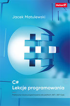 Okładka książki C#. Lekcje programowania. Praktyczna nauka programowania dla platform .NET i .NET Core