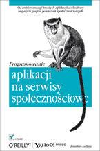 Okładka książki Programowanie aplikacji na serwisy społecznościowe