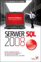 Serwer SQL 2008. Usługi biznesowe. Analiza i eksploracja danych