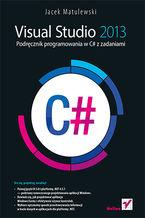 Visual Studio 2013. Podręcznik programowania w C# z zadaniami