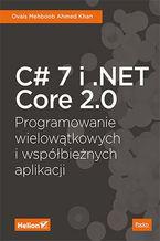 Okładka książki C# 7 i .NET Core 2.0. Programowanie wielowątkowych i współbieżnych aplikacji