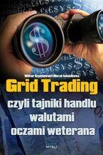 Grid Trading. czyli tajniki handlu walutami oczami weterana