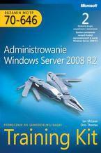 Egzamin MCITP 70-646: Administrowanie Windows Server 2008 R2 Training Kit