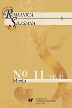 """Romanica Silesiana"" 2016, No 11. T. 2: Miedo"