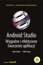 Okładka książki Android Studio. Wygodne i efektywne tworzenie aplikacji