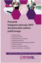 Poradnik księgowo-płacowy 2017 dla jednostek sektora publicznego