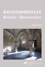 Średniowiecze Polskie i Powszechne. T. 9 (13)