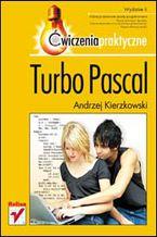 Okładka książki Turbo Pascal. Ćwiczenia praktyczne. Wydanie II