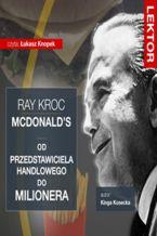 Imperium McDonalds. Od przedstawiciela handlowego do milionera. Ray Kroc