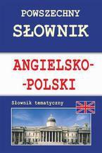 Powszechny słownik angielsko-polski. Słownik tematyczny