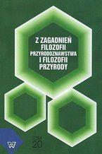 Z zagadnień filozofii przyrodoznawstwa i filozofii przyrody, t.20