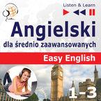 Angielski dla średnio zaawansowanych. Easy English Części 1-3