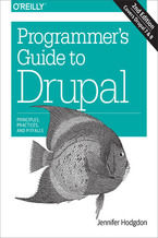 Okładka książki Programmer's Guide to Drupal. Principles, Practices, and Pitfalls. 2nd Edition