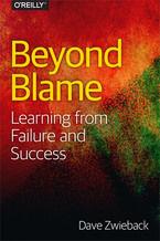 Okładka książki Beyond Blame. Learning From Failure and Success