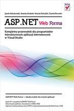 Okładka książki ASP.NET Web Forms. Kompletny przewodnik dla programistów interaktywnych aplikacji internetowych w Visual Studio