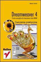 Okładka książki Dreamweaver 4. Proste narzędzie do tworzenia stron WWW. Ćwiczenia praktyczne