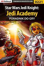 Star Wars Jedi Knight: Jedi Academy - poradnik do gry