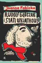 Rudolf Gąbczak i stan wyjątkowy. T. 5