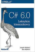 Okładka książki C# 6.0. Leksykon kieszonkowy