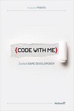 Okładka książki Code with me. Zostań game developerem