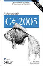 Okładka książki C# 2005. Wprowadzenie