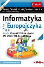 Okładka książki Informatyka Europejczyka. Zeszyt ćwiczeń do zajęć komputerowych dla szkoły podstawowej, kl. 4. Edycja: Windows XP, Linux Ubuntu, MS Office 2003, OpenOffice.org (Wydanie II)