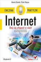 Okładka książki Internet. Ćwiczenia praktyczne. Wydanie V