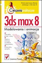 Okładka książki 3ds max 8. Ćwiczenia praktyczne
