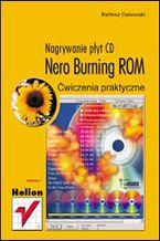 Okładka książki Nero Burning ROM. Nagrywanie płyt CD. Ćwiczenia praktyczne