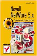 Okładka książki Novell NetWare 5.x. Ćwiczenia praktyczne