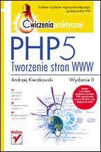 Okładka książki PHP5. Tworzenie stron WWW. Ćwiczenia praktyczne. Wydanie II