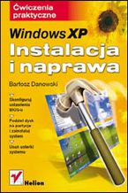 Okładka książki Windows XP. Instalacja i naprawa. Ćwiczenia praktyczne