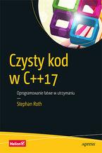 Okładka książki Czysty kod w C++17. Oprogramowanie łatwe w utrzymaniu